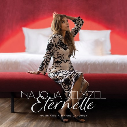Najoua Belyzel - Eternelle