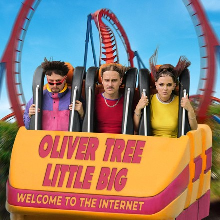 Oliver Tree, Little Big - Welcome To The Internet