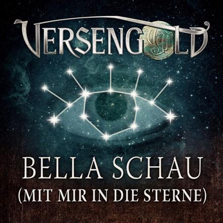Versengold - Bella schau (mit mir in die Sterne)