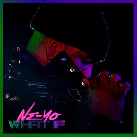 Ne-Yo - What If