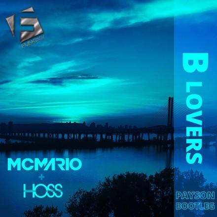 MC Mario, Hoss - B Lovers (PAYSON Bootleg)
