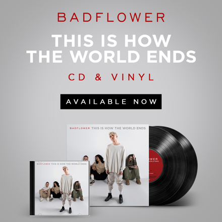 Badflower •THIS IS HOW THE WORLD ENDS