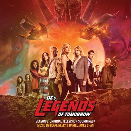 Blake Neely, Daniel James Chan - DC's Legends Of Tomorrow: Season 6 (Original Television Soundtrack)
