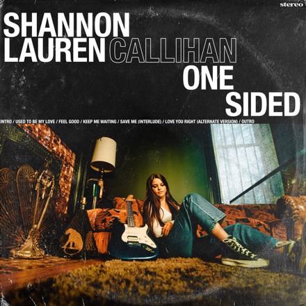 Shannon Lauren Callihan - One Sided