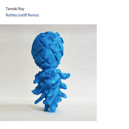 Tamaki Roy, Ratiff - Rothko (ratiff Remix)
