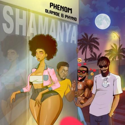 Phenom, Phyno - Shamanya