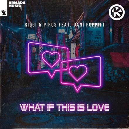 Riggi & Piros, Dani Poppitt - What If This Is Love