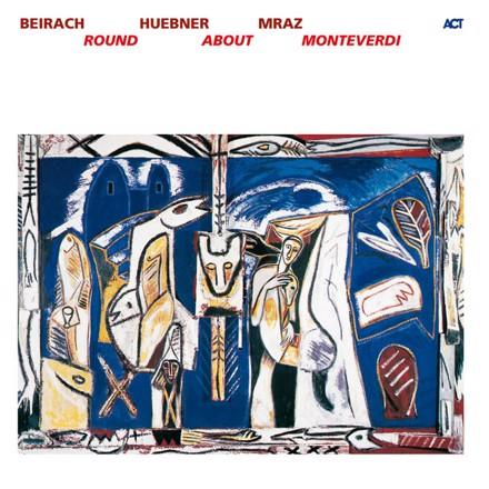 Richard Beirach, Gregor Huebner, George Mraz - Round About Monteverdi