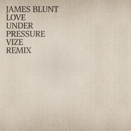 James Blunt, VIZE - Love Under Pressure - VIZE Remix