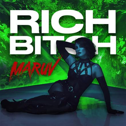 MARUV- Rich Bitch