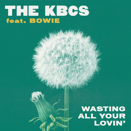 The KBCS, BOWIE - Wasting All Your Lovin' - Single