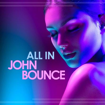 John Bounce - All In
