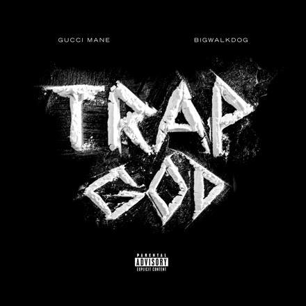 BigWalkDog - Trap God (feat. Gucci Mane)