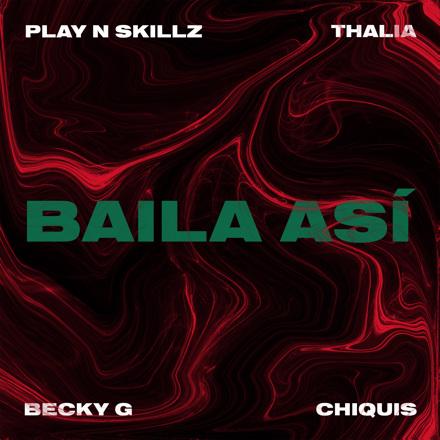 Play-N-Skillz, Becky G., Thalia, Chiquis Rivera - Baila Así - Single