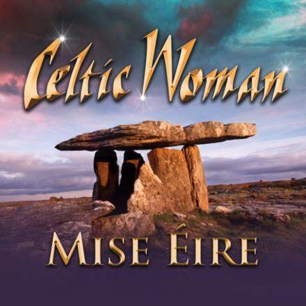 Celtic Woman - Mise Éire