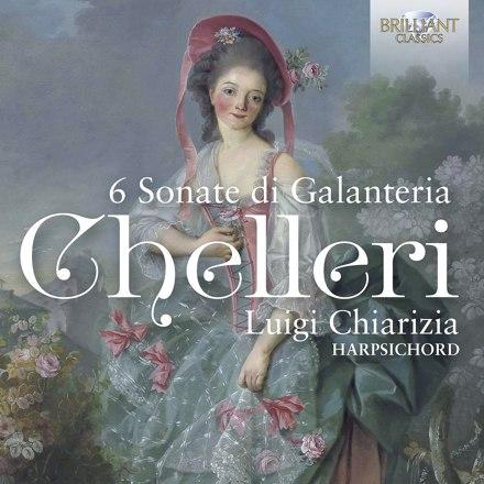 Luigi Chiarizia - Chelleri: 6 Sonate di Galanteria