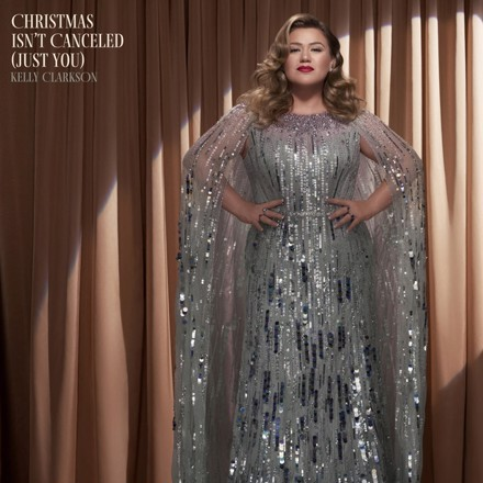 Kelly Clarkson - Christmas Isn't Canceled (Just You)