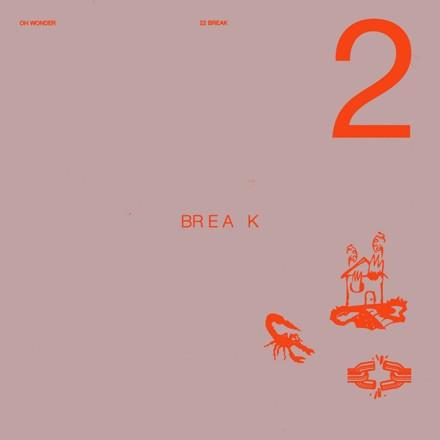 Oh Wonder - 22 Break