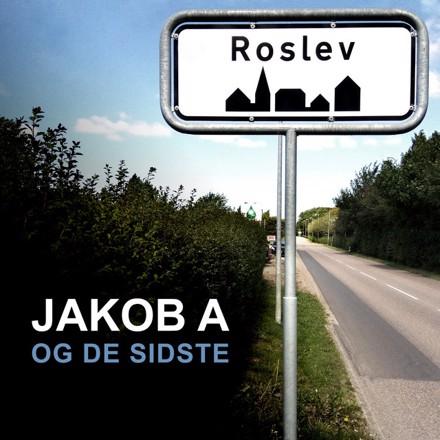 JAKOB A OG DE SIDSTE - ROSLEV