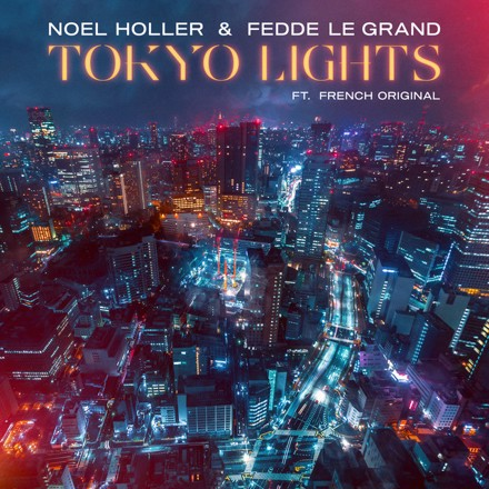 Noel Holler, Fedde Le Grand, French Original - Tokyo Lights