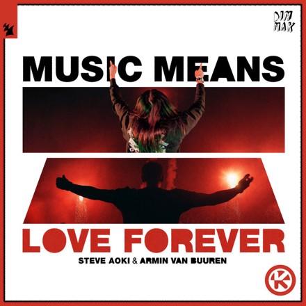 Steve Aoki, Armin van Buuren - Music Means Love Forever