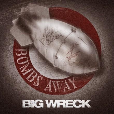 Big Wreck - Bombs Away