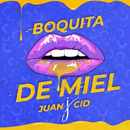 Juan Cid - Boquita De Miel