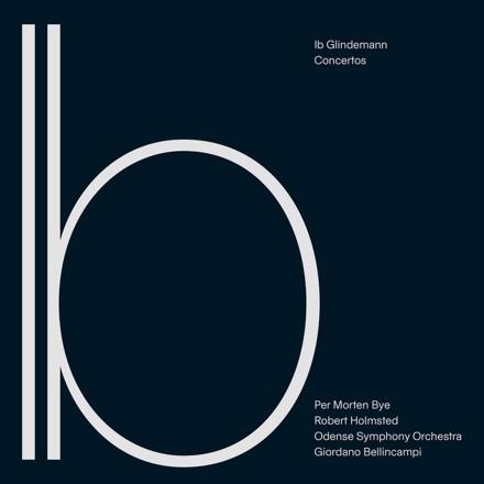 Ib Glindemann, Per Morten Bye, Robert Holmsted, Odense Symphony Orchestra, Giordano Bellincampi - Ib Glindemann: Concertos