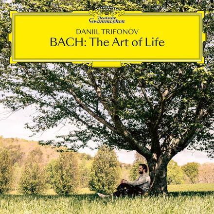 Daniil Trifonov - BACH: The Art of Life