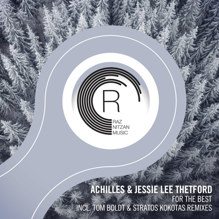 Achilles, Jessie Lee Thetford - For the Best (The Remixes) - EP
