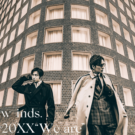 """w-inds. / 20XX """"We are"""""""