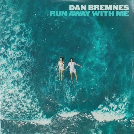 Dan Bremnes - Run Away With Me