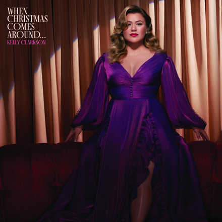 Kelly Clarkson - When Christmas Comes Around...