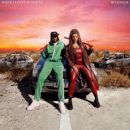 Mahalia, AJ Tracey - Roadside (feat. AJ Tracey)