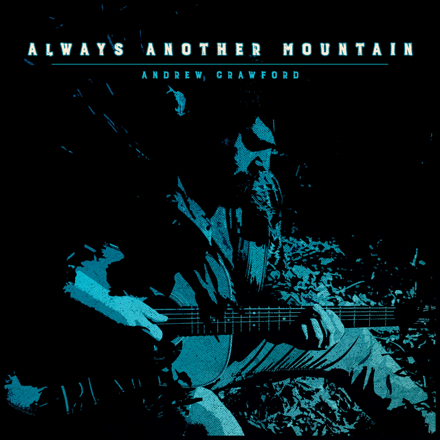 Andrew Crawford - Always Another Mountain