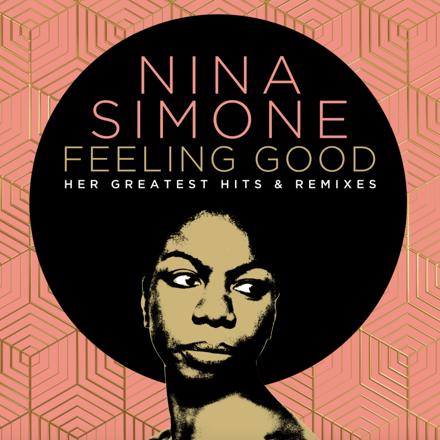 Feeling Good: Her Greatest Hits And Remixes