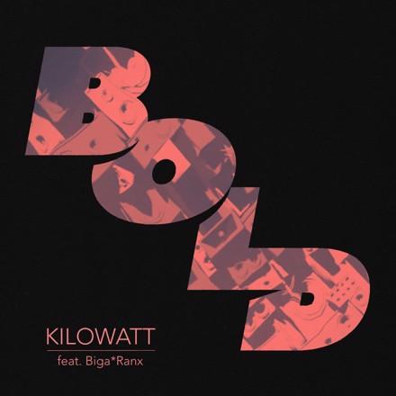 BOLD, Biga Ranx - Kilowatt