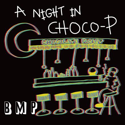 BMP - A Night in Choco P - Single