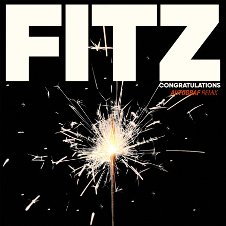 FITZ, Fitz and The Tantrums - Congratulations (Autograf Remix) - Single
