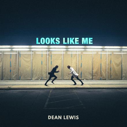 Dean Lewis - Looks Like Me
