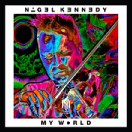Nigel Kennedy - My World (Bonus Version)