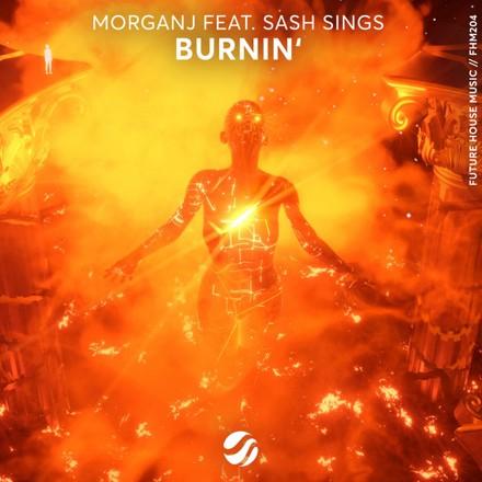 MorganJ, Sash Sings - Burnin'