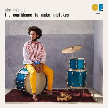 Abe Rounds - The Confidence To Make Mistakes