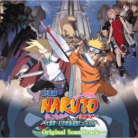 Toshio Masuda - 劇場版NARUTO-ナルト- 大激突!幻の地底遺跡だってばよ オリジナルサウンドトラック