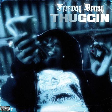 Freeway Donny - Thuggin - Single