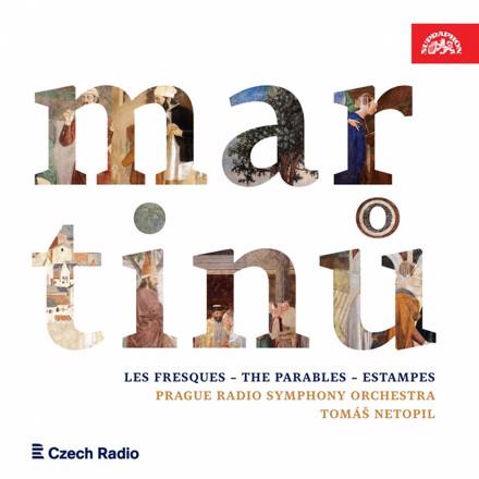 Bohuslav Martinů, Tomáš Netopil, Prague Radio Symphony Orchestra - Martinů: les fresques, the parables, estampes
