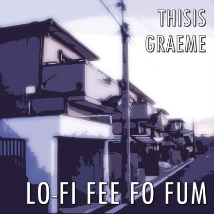 Thisisgraeme - Lo-Fi Fee Fo Fum