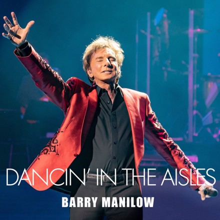 Barry Manilow - Dancin' in the Aisles