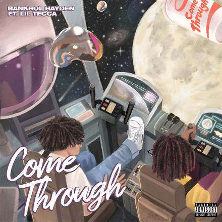 Bankrol Hayden, Lil Tecca - Come Through (feat. Lil Tecca)