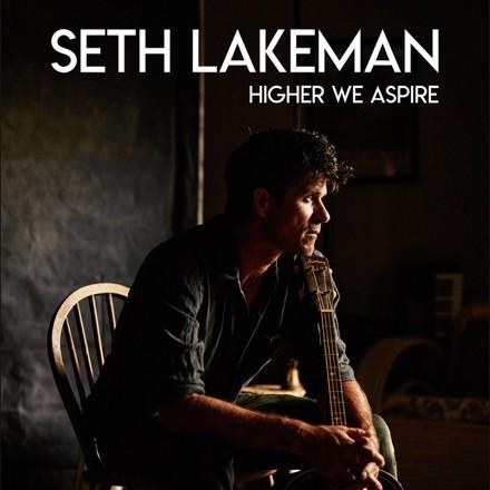 Seth Lakeman - Higher We Aspire